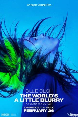 Một Thế Giới Dưới Góc Nhìn Của Billie - Billie Eilish: The Worlds A Little Blurry
