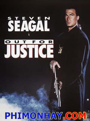 Ngoài Vòng Pháp Luật Out For Justice.Diễn Viên: Steven Seagal,William Forsythe,Jerry Orbach