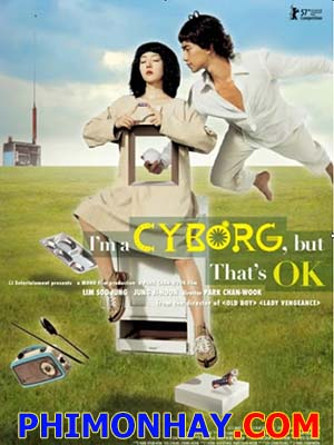 Khi Người Điên Yêu - Im A Cyborg But Thats Ok