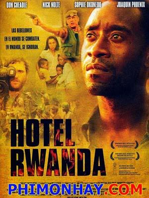 Diệt Chủng Hotel Rwanda.Diễn Viên: Don Cheadle,Sophie Okonedo,Joaquin Phoenix
