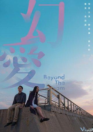 Hơn Cả Giấc Mơ - Beyond The Dream