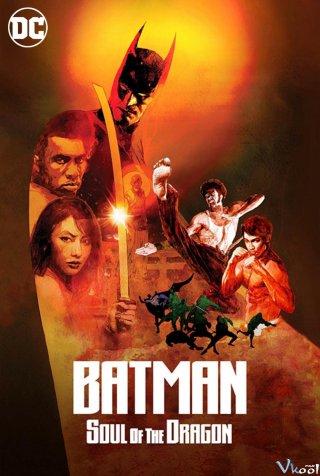 Người Dơi: Linh Hồn Của Rồng - Batman: Soul Of The Dragon