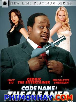 Siêu Quậy Fbi Code Name: The Cleaner.Diễn Viên: Cedric The Entertainer,Lucy Liu,Nicollette Sheridan
