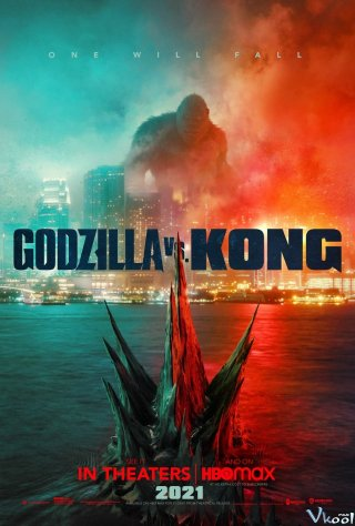 Godzilla Đại Chiến Kong Godzilla Vs. Kong