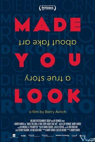 Bạn Đã Bị Lừa: Câu Chuyện Thật Về Giới Tranh Giả - Made You Look: A True Story About Fake Art
