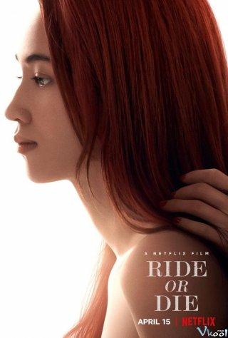 Vì Người Phụ Nữ Ấy Ride Or Die