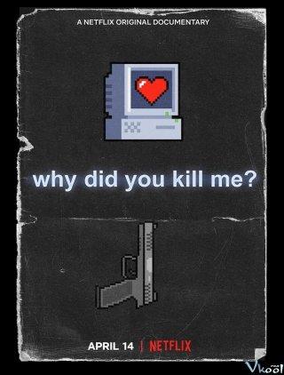 Vì Sao Lại Giết Tôi? Why Did You Kill Me?