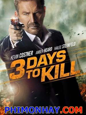 Ba Ngày Đổi Mạng 3 Days To Kill.Diễn Viên: Kevin Costner,Amber Heard,Hailee Steinfeld