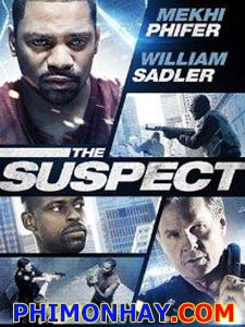 Kẻ Tình Nghi The Suspect.Diễn Viên: Mekhi Phifer,William Sadler,Sterling K Brown
