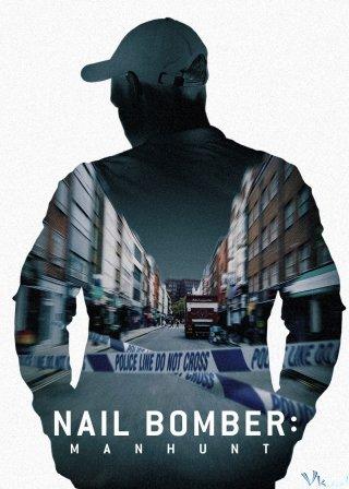 David Copeland: Kẻ Đánh Bom Đinh London - Nail Bomber: Manhunt