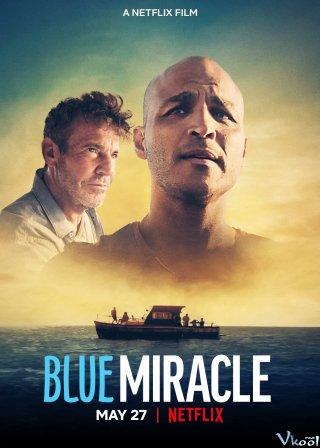 Kỳ Tích Biển Xanh Blue Miracle.Diễn Viên: Joel Edgerton,Will Smith,Noomi Rapace