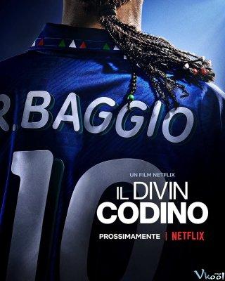 Roberto Baggio: Đuôi Ngựa Thần Thánh Baggio: The Divine Ponytail