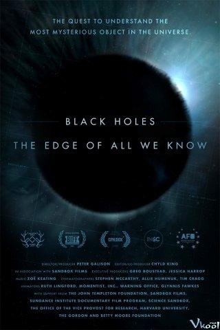 Hố Đen: Giới Hạn Hiểu Biết Của Chúng Ta - Black Holes: The Edge Of All We Know