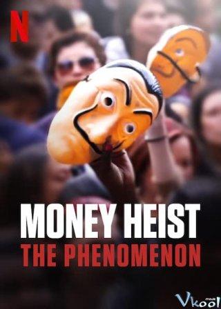 Phi Vụ Triệu Đô: Một Hiện Tượng - Money Heist: The Phenomenon
