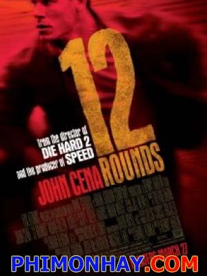 12 Vòng Sinh Tử 12 Rounds.Diễn Viên: Randy Orton,Tom Stevens,Brian Markinson