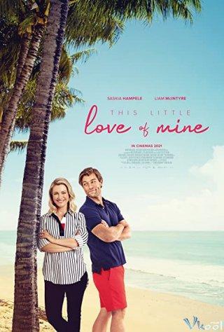 Tình Yêu Bé Nhỏ Của Tôi - This Little Love Of Mine