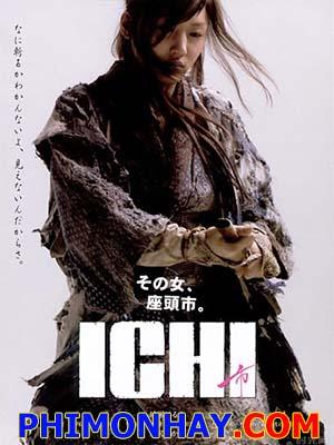 Kiếm Sĩ Mù Xinh Đẹp Ichi.Diễn Viên: Haruka Ayase,Shido Nakamura,Yosuke Kubozuka,Takao Osawa