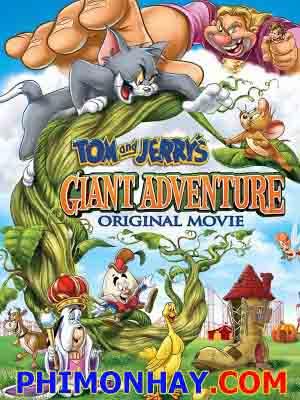 Tom Và Jerrys Phiêu Lưu Cùng Đậu Thần - Tom And Jerrys Giant Adventure