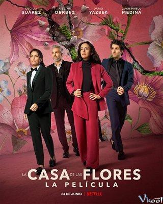 Ngôi Nhà Hoa: Phim Điện Ảnh The House Of Flowers: The Movie