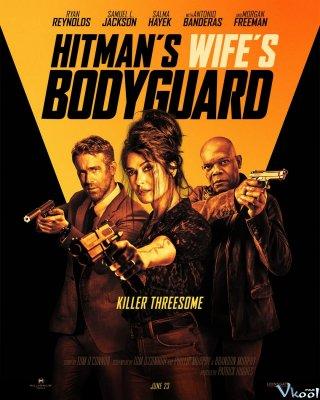 Vệ Sĩ Sát Thủ 2: Nhà Có Nóc The Hitmans Wifes Bodyguard