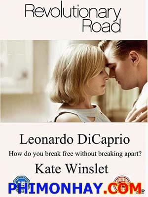 Khát Vọng Tình Yêu Revolutionary Road.Diễn Viên: Leonardo Dicaprio,Kate Winslet,Christopher