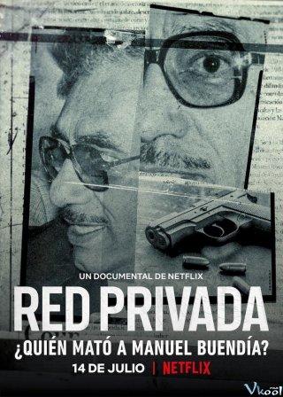 Mạng Lưới Riêng Tư: Ai Đã Giết Manuel Buendía? Private Network: Who Killed Manuel Buendía?