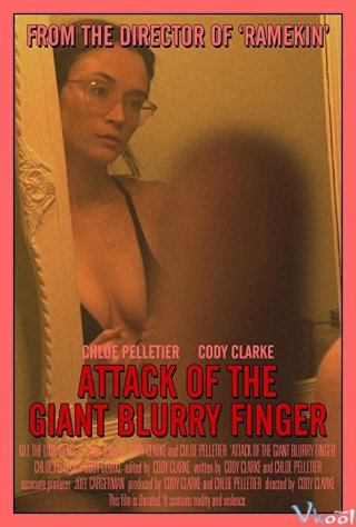 Ngón Tay Vàng Attack Of The Giant Blurry Finger