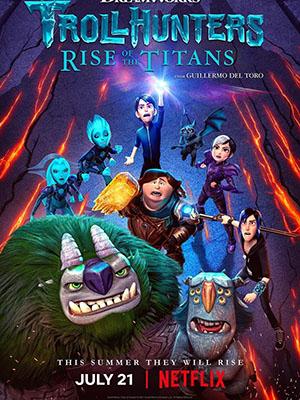 Thợ Săn Yêu Tinh: Titan Trỗi Dậy - Trollhunters: Rise Of The Titans