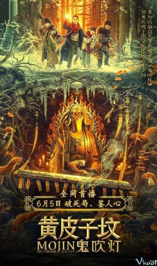 Ma Thổi Đèn: Mộ Hoàng Bì Tử Mojin: The Tomb Of Weasel