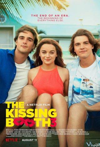 Bốt Hôn 3 The Kissing Booth 3.Diễn Viên: Joey King,Joel Courtney,Jacob Elordi,Carson White