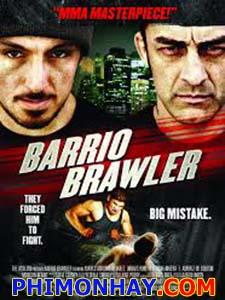 Võ Đài Ngầm Barrio Brawler.Diễn Viên: Marco Antonio Alvarez,Dennis Ruel,Og Dave Rivera