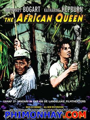 Nữ Hoàng Châu Phi The African Queen.Diễn Viên: Humphrey Bogart,Katharine Hepburn,Robert Morley