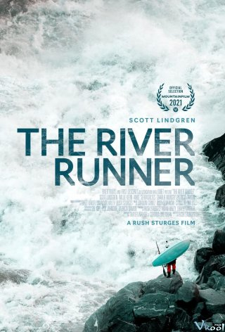 Scott Lindgren: Vượt Sóng - The River Runner