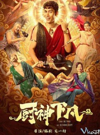 Thần Bếp Hạ Phàm - The King Of Cookery