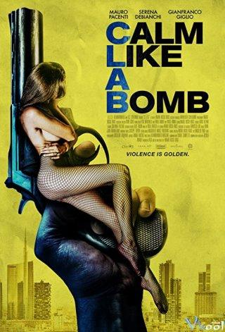 Một Đêm Để Trả Thù - Calm Like A Bomb
