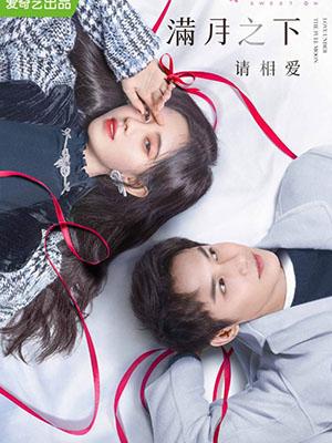 Hãy Yêu Nhau Dưới Trăng Tròn - Love Under The Full Moon Thuyết Minh (2021)