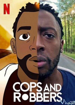 Cảnh Sát Bắt Cướp - Cops And Robbers
