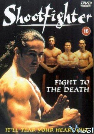 Đấu Đến Chết Shootfighter: Fight To The Death