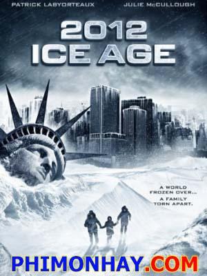 Thảm Họa Kỷ Băng Hà Ice Age.Diễn Viên: Patrick Labyorteaux,Julie Mccullough,Nick Afanasiev