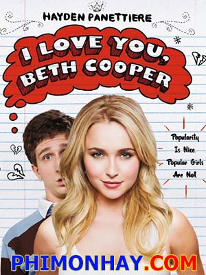 Yêu Nhầm Hot Girl I Love You, Beth Cooper.Diễn Viên: Hayden Panettiere,Paul Rust,Jack Carpenter
