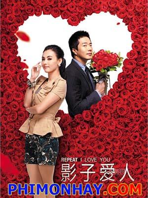 Ảnh Tử Ái Nhân: Nhắc Lại Anh Yêu Em Shadow I Love You: Repeat I Love You.Diễn Viên: Trương Bá Chi,Kwon Sang,Woo Quyền Tương Vũ