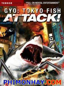 Quái Ngư Gyo Tokyo Fish Attack.Diễn Viên: Mirai Kataoka,Takuma Negishi,Ami Taniguchi,Masami Saeki,Hidetaka Abe,Hiroshi Okazaki,Mori Kaneko