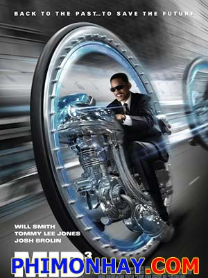Đặc Vụ Áo Đen 3 Men In Black 3.Diễn Viên: Will Smith,Tommy Lee Jones,Josh Brolin