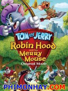 Robin Hood Và Chú Chuột Vui Vẻ Tom And Jerry: Robin Hood And His Merry Mouse.Diễn Viên: Spike Brandt,Tony Cervone