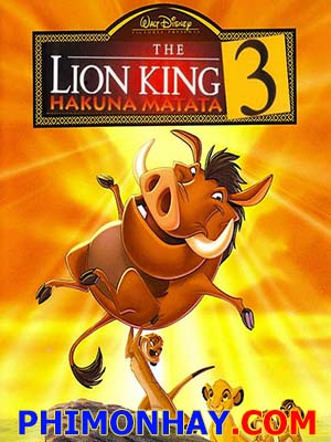 Vua Sư Tử 3 The Lion King 3.Diễn Viên: Will Smith,Tommy Lee Jones,Josh Brolin