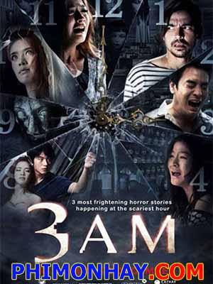 3 Giờ Sáng 3 Am.Diễn Viên: Apinya Sakuljaroensuk,Focus Jirakul,Shahkrit Yamnarm,Wiwis Bwankiratikajon,Tanawud Prasittisomporn