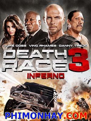 Cuộc Đua Tử Thần 3: Địa Ngục Death Race 3: Inferno.Diễn Viên: Luke Goss,Ving Rhames,Danny Trejo