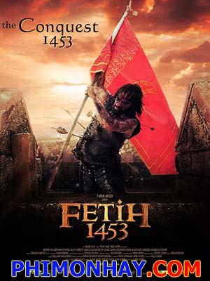 Cuộc Chinh Phục Thế Kỷ Conquest: Fetih 1453.Diễn Viên: Devrim Evin,Ibrahim Celikkol,Dilek Serbest