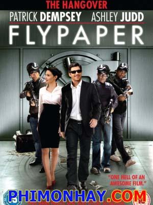 Vụ Cướp Kỳ Quái Flypaper.Diễn Viên: Ashley Judd,Patrick Dempsey,Octavia Spencer,Tim Blake Nelson