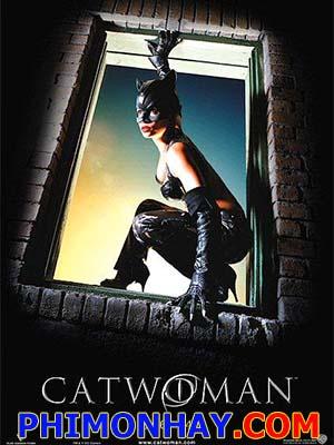 Miêu Nữ Catwoman.Diễn Viên: Halle Berry,Sharon Stone,Benjamin Bratt